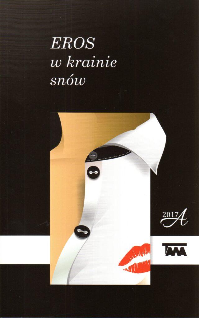 Grafika przedstawia fragment białej męskiej koszuli z odciskiem czerwonych ust. Nad koszulą widnieje napis Eros w krainie snów. Całość otacza brązowe tło