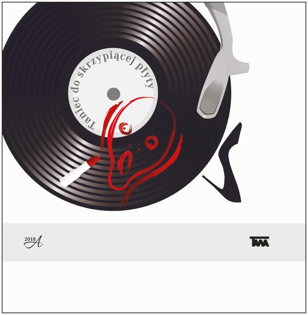 Grafika przedstawi czarną płytę winylową z ramienie adaptera. Na płycie namlowany jest czerwony konyur twarzy, która krzyczy. W środku płyty napis Taniec skrzypiącej płyty.